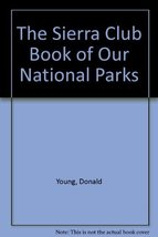 The Sierra Club Book of Our National Parks (Sierra Club Guides to the Na... - $8.54