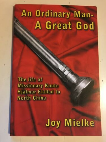 Primary image for An Ordinary Man A Great God The life of Missionary Knute Hjalmar Ekblad China