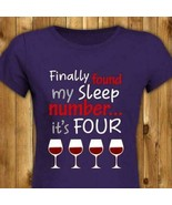 Wine Finally Found My Sleep Number It's Four Men Shirt Cotton Printed in US - $15.98+