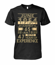 June 1954 I'm Not 65 I'm 18 With 47 Years Of Experience Men T-Shirt Blac... - £12.36 GBP+