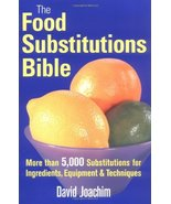The Food Substitutions Bible: More than 5,000 Substitutions for Ingredie... - $39.19
