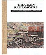 ~~~GILPIN RAILROAD ERA~by Abbott & McCoy~~438 Black & White photos~416 p... - $64.95