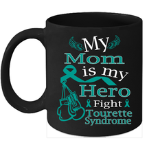 Tourette syndrome coffee mug Fight Teal Ribbon for my Mom - $15.95