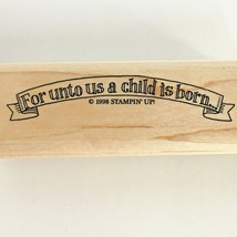 Stampin Up Rubber Stamp For Unto Us a Child is Born Christmas Saying Words 1998 - $4.99