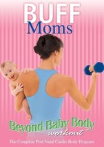 Buff Moms: Beyond Baby Body Workout [DVD, Brand New] - $9.99