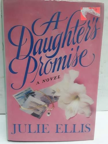 Primary image for A Daughter's Promise Ellis, Julie