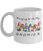 Gnomes Coffee Mug Hanging With My Gnomies Friends Buddies - $14.84+