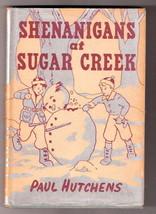 SHENANIGANS AT SUGAR CREEK   Ex++ Paul Hutchens  W/DJ  1ST EDITION 1947 - $44.73