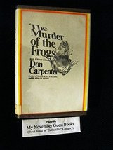 The Murder of the Frogs, and Other Stories Carpenter, Don