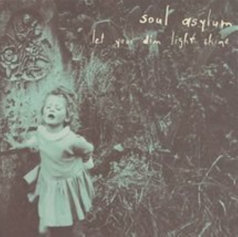 Let Your Dim Light Shine by Soul Asylum Cd