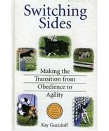 Switching Sides : Making the Transition from Obedience to Agility : New ... - $24.95