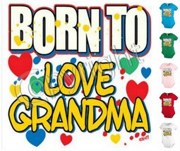 BORN TO LOVE GRANDMA  family funny Infant Baby Snapsuit Girl Boy KP183 - $12.99