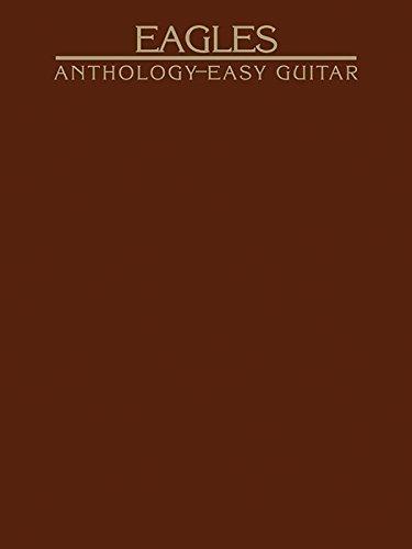 Eagles Anthology for Easy Guitar Eagles, The