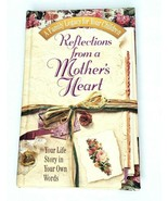 Reflections From A Mother's Heart Life Story Journaling Experiences Coun... - $12.00