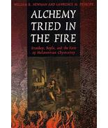 Alchemy Tried in the Fire: Starkey, Boyle, and the Fate of Helmontian Ch... - $44.98