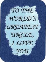 "World's Greatest Uncle I Love You 3"" x 4"" Love Note Inspirational Sayings Pocket - $2.69"