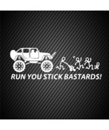 car00350| Decal  Run you stick bastards! - $3.25+