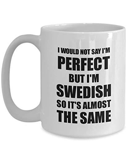 Primary image for Swedish Mug Funny Sweden Gift Idea for Men Women Pride Quote I'm Perfect Gag Nov