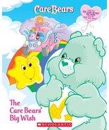 Care Bears: The Care Bears' Big Wish Sander, Sonia and Johnson, Jay - $4.83
