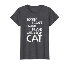 Brother Shirts - Sorry I Can't I Have Plans With My Cat T-Shirt Wowen - $19.95