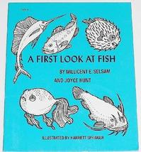 A first look at fish, (A First look at series) [Jan 01, 1972] Selsam, Millicent