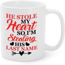 He Stole My Heart So I'm Stealing His Last Name Coffee Mug - $16.95