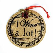 """I Wine A Lot"" Kurt Adler Wine Cork Sign 4.5 Inch Wooden Ornament - $7.84"