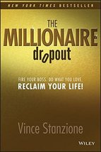 The Millionaire Dropout: Fire Your Boss. Do What You Love. Reclaim Your Life! [P image 1