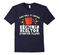 New Shirts - Coffee I Call It Realtor Starter Fluid Funny T-Shirt Men - $19.95+