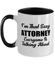 Funny Attorney Mug - I'm That Sexy Everyone Is Talking About - 11 oz Two... - $17.95