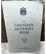 The Canadian Mother's Book - Department Of Health, Canada Ottawa 1923 - $12.99