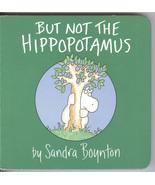 But Not the Hippopotamus (Boynton on Board)  Children's Board Book – Illustrated - $5.99