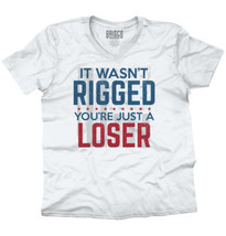 Rigged Election Loser Donald Trump Funny Shirt | Clinton Gift V-Neck T S... - $7.88+
