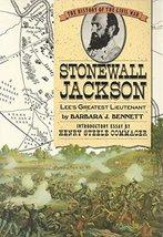 Stonewall Jackson: Lee's Greatest Lieutenant (The History of the Civil War) Benn