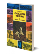Oregon's Golden Years ~ Gold Prospecting - $14.95