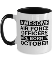 Air Force Officers October Birthday Mug - Awesome - Funny 11 oz Two-tone  - $17.95