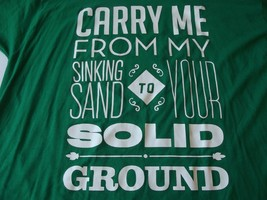 "Christian ""Carry Me from my Sinking Sand to Your Solid Ground 2XL T-Shir... - $9.50"