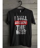 I will become the best Men's T-Shirt - Custom (5124) - $19.12+