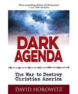 DARK AGENDA: The War to Destroy Christian America [Hardcover] Horowitz, ... - $18.99