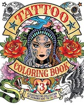 Tattoo Coloring Book 3: A fascinating collection of dynamic art to color... - $9.85
