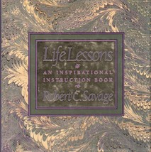 Life Lessons: An Inspiration Instructional Book Savage, Robert C. - $9.99
