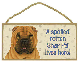 "Spoiled Rotten Shar Pei Lives Here  Sign Plaque Dog 10"" x 5""  gift - $10.95"