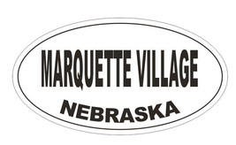Marquette Village Nebraska Bumper Sticker or Helmet Sticker D5302 Oval - $1.39+