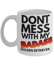 """Golden Retriever Mug """"Dont Mess With My Badass Golden Retriever Coffee Mug"""" Gold - $14.95"""