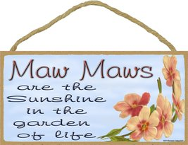 """Dogwood Maw Maws Are The Sunshine In The Garden Of Life SIGN Plaque 5""""X10"""" - $12.86"""