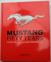MUSTANG 50 YEARS: CELEBRATING AMERICA'S ONLY TRUE PONY CAR Farr/Ford 201... - $26.10