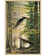 Eagles and Evergreens [Paperback] Charles, Robert B - $7.18