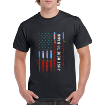 Just Here To Bang American Flag Fireworks Funny 4th Of July -Men's T-Sh... - $27.11+