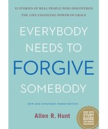 Everybody Needs to Forgive Somebody: New and Expanded Third Edition [Pap... - $11.00