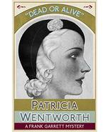 Dead or Alive: A Frank Garrett Mystery [Paperback] Wentworth, Patricia - $7.13